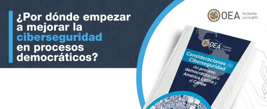 """OEA publicó reporte """"Consideraciones de ciberseguridad para el proceso democrático"""""""