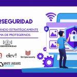 Ciberseguridad: Transformando estratégicamente la forma de protegernos