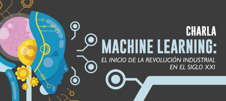 Machine Learning: El Inicio de la Revolución Industrial en el Siglo XXI