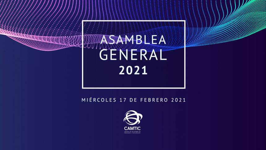 Asamblea General Ordinaria CAMTIC 2021