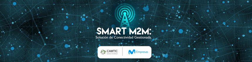 Smart M2M: Solución de Conectividad Gestionada